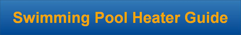 Swimming Pool Heater Guide